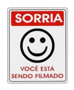 IMG_1970_PLACA SORRIA VOCE ESTA SENDO FILMADO REF P-26
